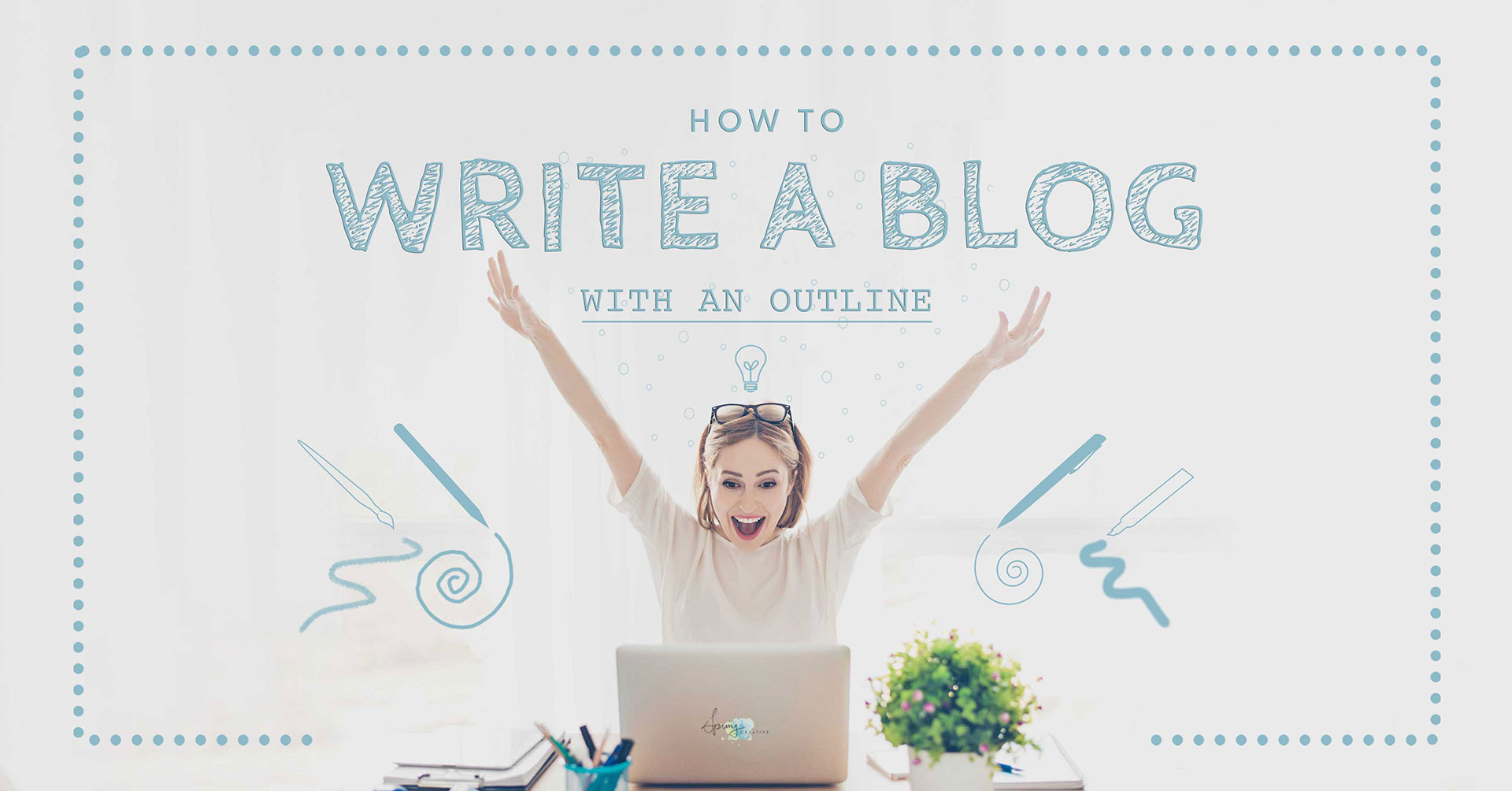 How-to-Write-a-Blog-with-an-Outline-Spring-Creative-Nelson-BC Canada